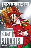 Slimy Stuarts (Horrible Histories)