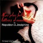 Les plus belles lettres d'amour de Napoléon à Joséphine | Napoléon Bonaparte