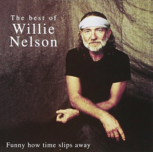 Funny How Time Slips Away: Best of