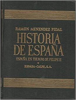 HISTORIA DE ESPAÑA. TOMO XIX. VOLUMEN II: ESPAÑA EN TIEMPO DE ...