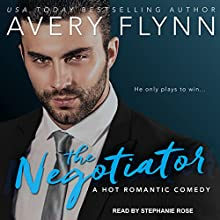 The Negotiator Audiobook by Avery Flynn Narrated by Stephanie Rose