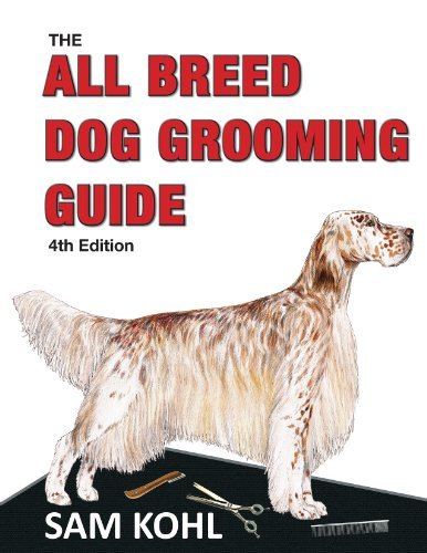 By Sam Kohl The All Breed Dog Grooming Guide - (4th Edition)