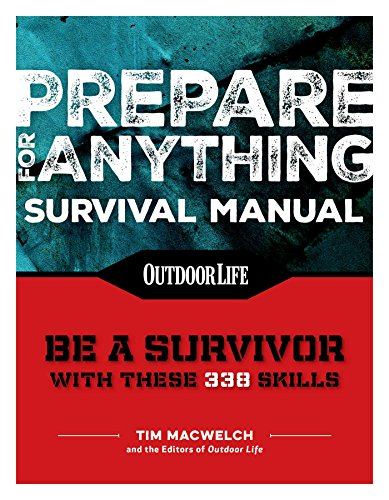 Prepare for Anything (Paperback Edition): 338 Essential Skills (Outdoor Life)