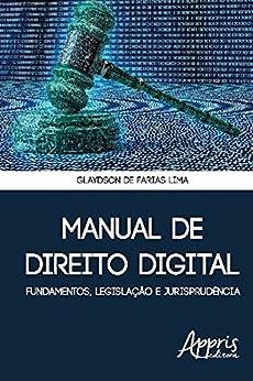 Manual de direito digital: fundamentos, legislação e jurisprudência (Ciências da Comunicação) por [de Lima, Glaydson Farias]