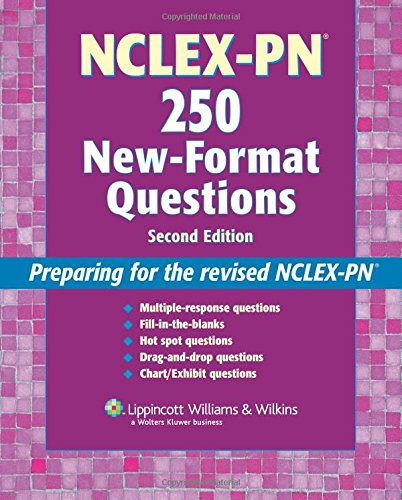 NCLEX-PN®  250 New-Format Questions: Preparing for the Revised NCLEX-PN® (Nursing Review Practice)
