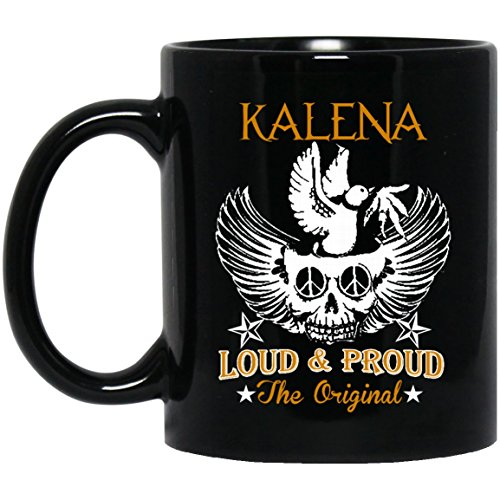Gag name gifts mug For adult- KALENA Loud & Proud OriginalNovelty gift For Great grandpa, Dad, Mom- On weding aniversary, Black 11oz heat resistant coffee - Hawaiian Meaning Kalena