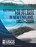 Historical Ice-Out Dates for 29 Lakes in New England, 1807?2008, U. S. Department U.S. Department of the Interior, 1499333994