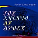 The Colors of Space Audiobook by Marion Zimmer Bradley Narrated by Arthur Vincet