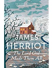The Lord God Made Them All. The Classic Memoirs (James Herriot 4)