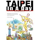 Taipei In A Day Includes: Taiwan From A To Z, First Edition
