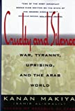 Front cover for the book Cruelty and Silence: War, Tyranny, Uprising, and the Arab World by Kanan Makiya