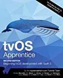 img - for tvOS Apprentice Second Edition: Beginning tvOS Development with Swift 3 book / textbook / text book