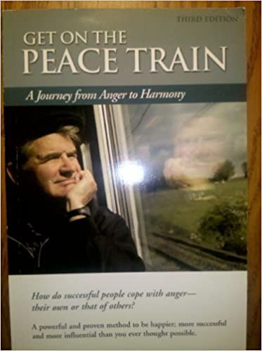 Book Get on the Peace Train. A Journey From Anger to Harmony by Lynn D. Johnson (October 1, 2007)
