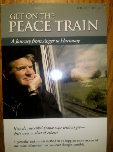 Get on the Peace Train. A Journey From Anger to Harmony by Lynn D. Johnson (October 1, 2007) Paperback