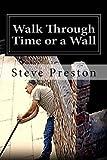 Walk Through Time or a Wall, Steve Preston, 1499233094