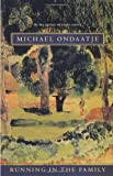 Running in the Family, Michael Ondaatje, 0679746692