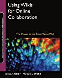 img - for Using Wikis for Online Collaboration: The Power of the Read-Write Web book / textbook / text book