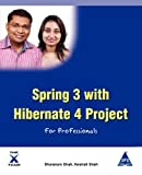 Spring 3 with Hibernate 4 Project for Professionals, Sharanam Shah and Vaishali Shah, 1619030489