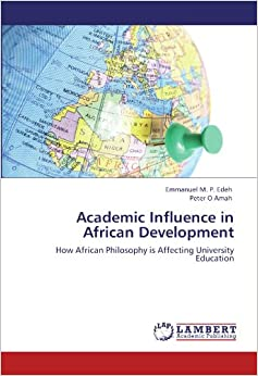Book Academic Influence in African Development: How African Philosophy is Affecting University Education