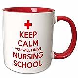 3dRose''Keep Calm You Will Finish Nursing School'' Mug, Red, 11 oz