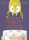 : Ginny Goblin Is Not Allowed to Open This Box