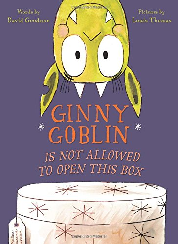 Ginny Goblin Is Not Allowed to Open This Box -