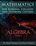 Mathematics for Schools Colleges and Tutoring Centers, Rubik Yegoryan and Hayk Yegoryan, 1434373231