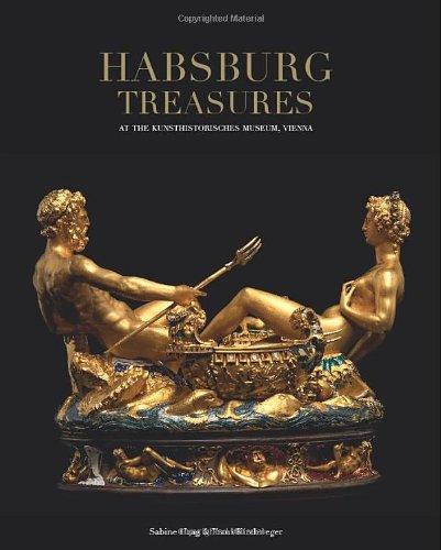 Habsburg Treasures: At the Kunsthistorisches Museum, Vienna (Vienna Museum Kunsthistorisches)
