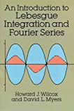 img - for An Introduction to Lebesgue Integration and Fourier Series (Dover Books on Mathematics) book / textbook / text book