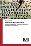 img - for La Corporate Governance: Il Sistema Tradizionale, Dualistico e Monistico nell'ordinamento italiano (Italian Edition) book / textbook / text book