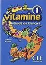 Vitamine 1 : Livre de l'élève par Martin