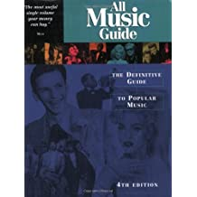 All Music Guide - 4th Edition: The Definitive Guide to Popular Music