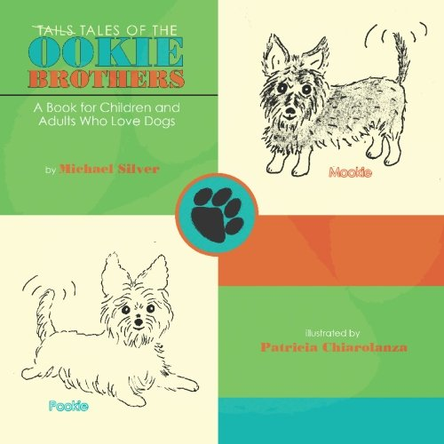 Download Tales of the Ookie Brothers: A Book for Children and Adults Who Love Dogs pdf epub