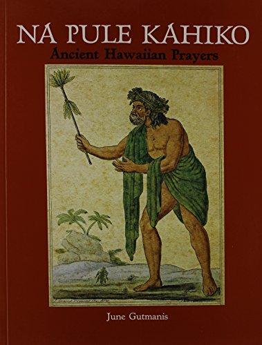 Na Pule Kahiko: Ancient Hawaiian Prayers