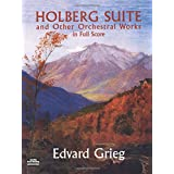 Holberg Suite and Other Orchestral Works in Full Score (Dover Music Scores)