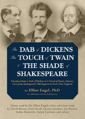 The Dab of Dickens, The Touch of Twain, and The Shade of Shakespeare: A Dab of Dickens, Vol. 1; Selections from 'A Dab of Dickens & a Touch of Twain, ... Old England to Frost's New England'
