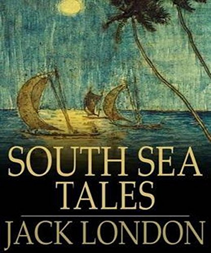 South Sea Tales (Illustrated)