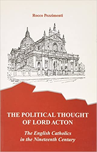 Download online The Political Thought of Lord Acton: English Catholics  in the 19th Century PDF, azw (Kindle), ePub