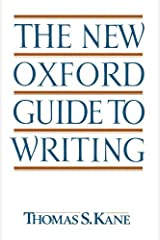 The New Oxford Guide to Writing by Thomas S. Kane (1994-04-28) Paperback