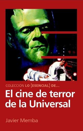Descargar Libro Lo Esencial De ... El Cine De Terror De La Universal Javier Memba