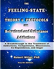Feeling-State Theory for Behavioral and Substance Addictions: A Breakthrough in the Treatment of Behavioral and Substance Addictions