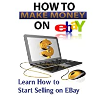 Ebay: Start Selling On Ebay & Making Money Online