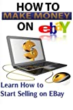 Ebay: Start Selling On Ebay & Making Money Online Review