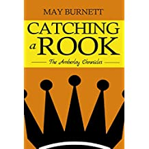 Catching a Rook: The Amberley Chronicles