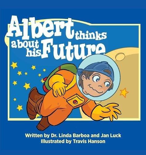 Albert Thinks about His Future (Helping Children Understand Autism)