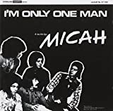 I'm Only One Man by Micah