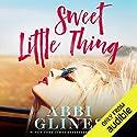 Sweet Little Thing Hörbuch von Abbi Glines Gesprochen von: Samantha Summers, Kyle Munley
