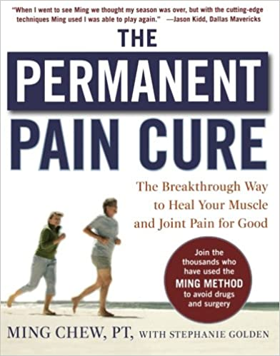 PB The Permanent Pain Cure The Breakthrough Way to Heal Your Muscle and Joint Pain for Good