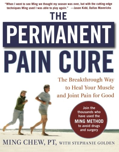 The Permanent Pain Cure: The Breakthrough Way to Heal Your Muscle and Joint Pain for Good (PB) (Best Way To Relieve Back Muscle Pain)