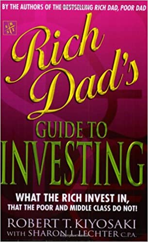Rich Dad S Guide To Investing What The Rich Invest In That The